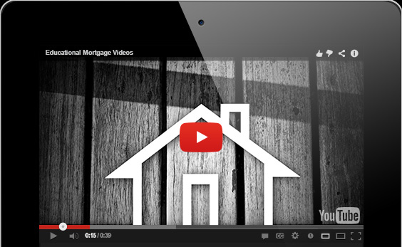 View our Educational Mortgage Videos